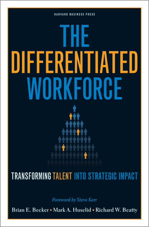 The Differentiated Workforce: Transforming Talent into Strategic Impact ^ 446X