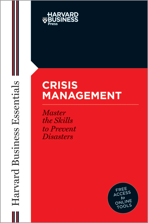 Harvard Business Essentials: Crisis Management: Master the Skills to Prevent Disasters ^ 4376