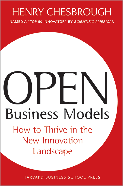 Open Business Models: How to Thrive in the New Innovation Landscape ^ 4273