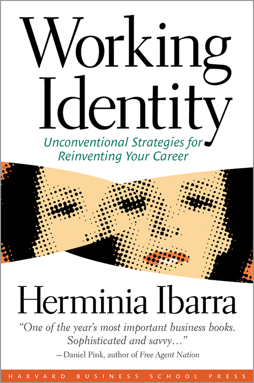 Working Identity: Unconventional Strategies for Reinventing Your Career ^ 4139