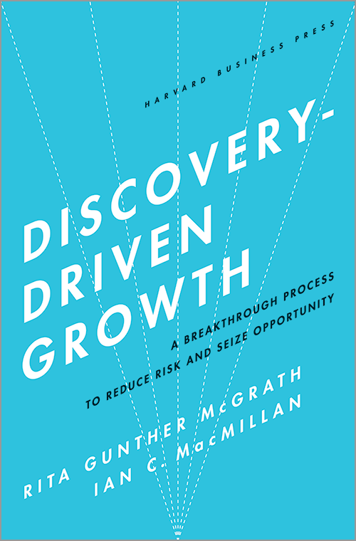 Discovery-Driven Growth: A Breakthrough Process to Reduce Risk and Seize Opportunity ^ 6859