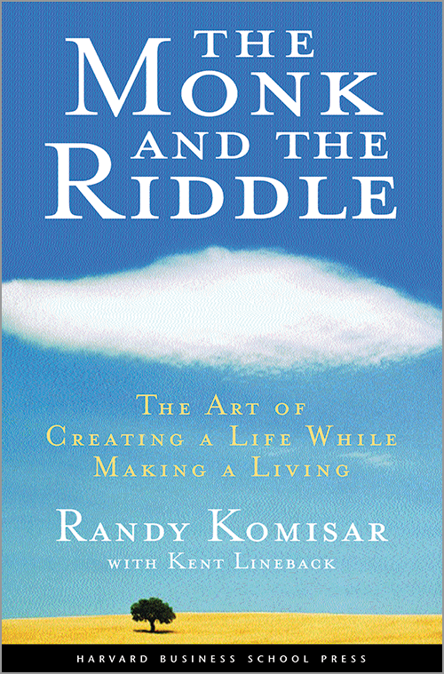 The Monk and the Riddle: The Art of Creating a Life While Making a Living ^ 6447