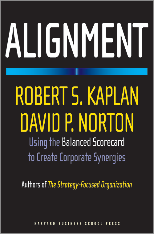 Alignment: Using the Balanced Scorecard to Create Corporate Synergies ^ 6905