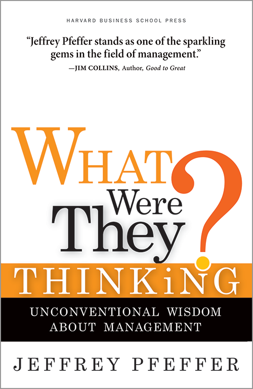 What Were They Thinking?: Unconventional Wisdom About Management ^ 3129