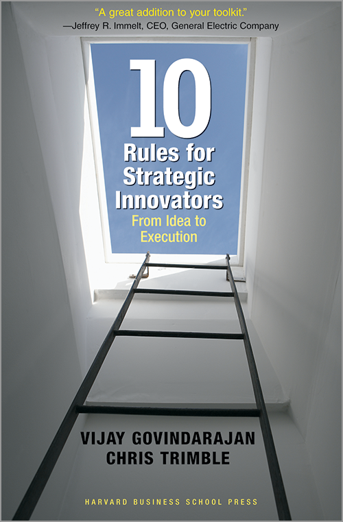Ten Rules for Strategic Innovators: From Idea to Execution ^ 7588
