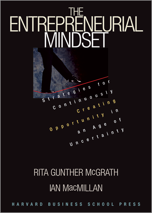 The Entrepreneurial Mindset: Strategies for Continuously Creating Opportunity in an Age of Uncertainty ^ 8346