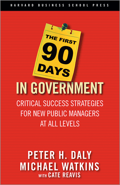 The First 90 Days in Government: Critical Success Strategies for New Public Managers at All Levels ^ 9556