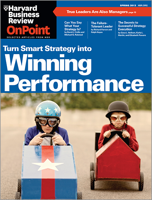Turn Smart Strategy into Winning Performance (HBR OnPoint Magazine) ^ OPSP13