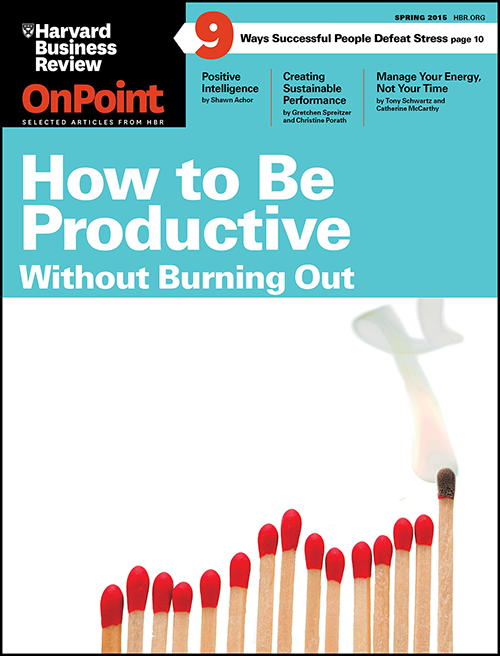 How to Be Productive--Without Burning Out (HBR OnPoint Magazine) ^ OPSP15