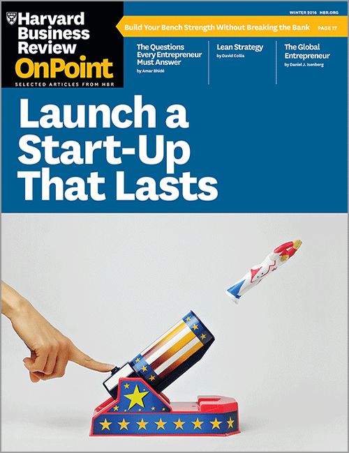 Launch a Start-Up That Lasts (HBR OnPoint Magazine) ^ OPWI16