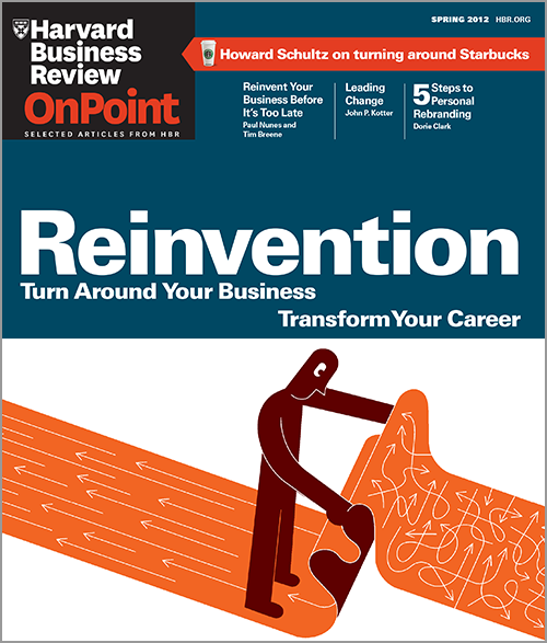 Reinvention: Turn Around Your Business, Transform Your Career (HBR OnPoint Executive Edition) ^ 11119