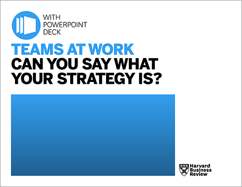 Teams at Work: Can You Say What Your Strategy Is? (with PowerPoint) ^ TWWYS1