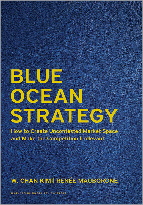 Blue Ocean Strategy, Expanded Edition: How to Create Uncontested Market Space and Make the Competition Irrelevant (Leatherbound Deluxe Collector's Edition) ^ 10126