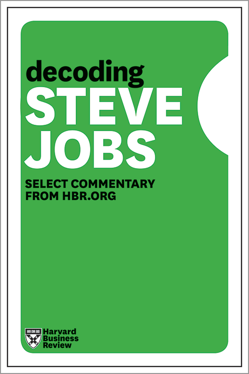 Decoding Steve Jobs: Select Commentary from HBR.org ^ 10973