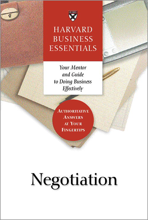 Harvard Business Essentials: Negotiation ^ 1113