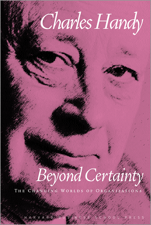 Beyond Certainty: The Changing Worlds of Organizations ^ 6718