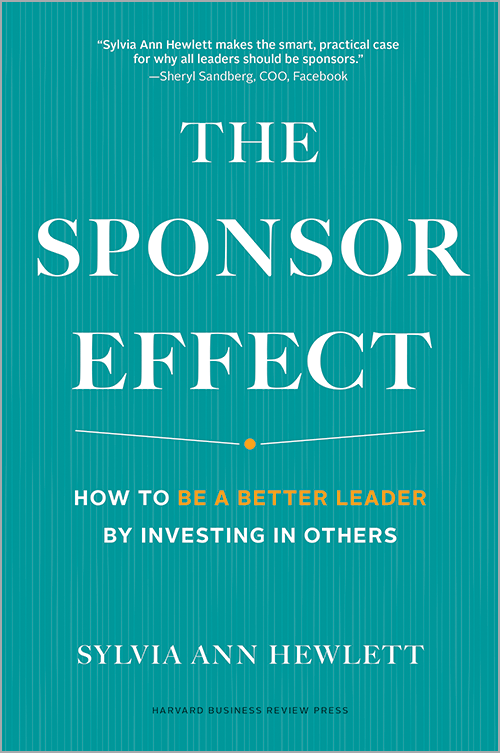 The Sponsor Effect: How to Be a Better Leader by Investing in Others ^ 10194