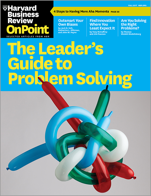 The Leader's Guide to Problem Solving (HBR OnPoint Magazine) ^ OPFA17