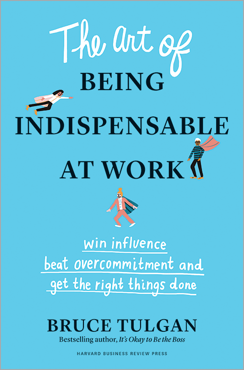 The Art of Being Indispensable at Work: Win Influence, Beat Overcommitment, and Get the Right Things Done ^ 10317