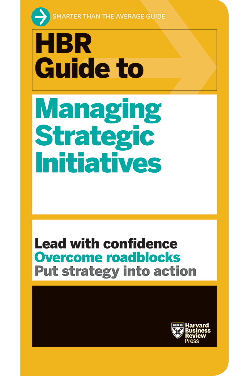 HBR Guide to Managing Strategic Initiatives ^ 10300