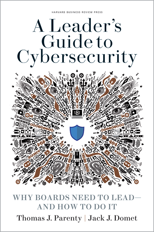 A Leader's Guide to Cybersecurity: Why Boards Need to Lead--and How to Do It ^ 10289