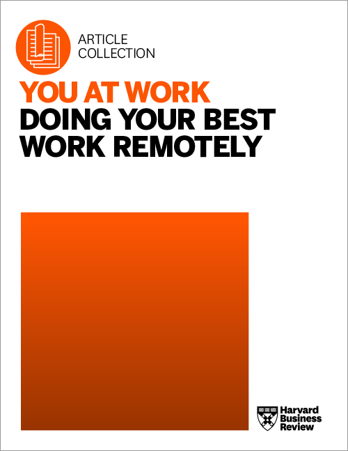 You at Work: Doing Your Best Work Remotely ^ BPWRKR