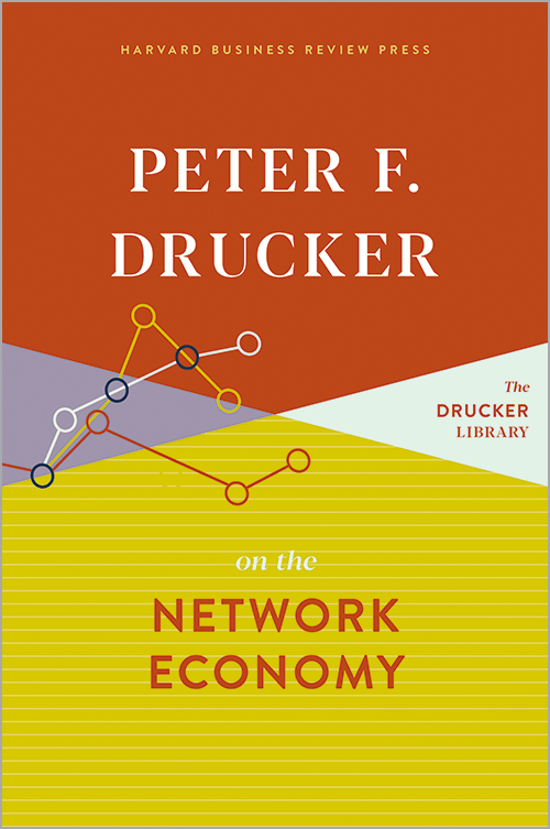 Peter F. Drucker on The Network Economy ^ 10389