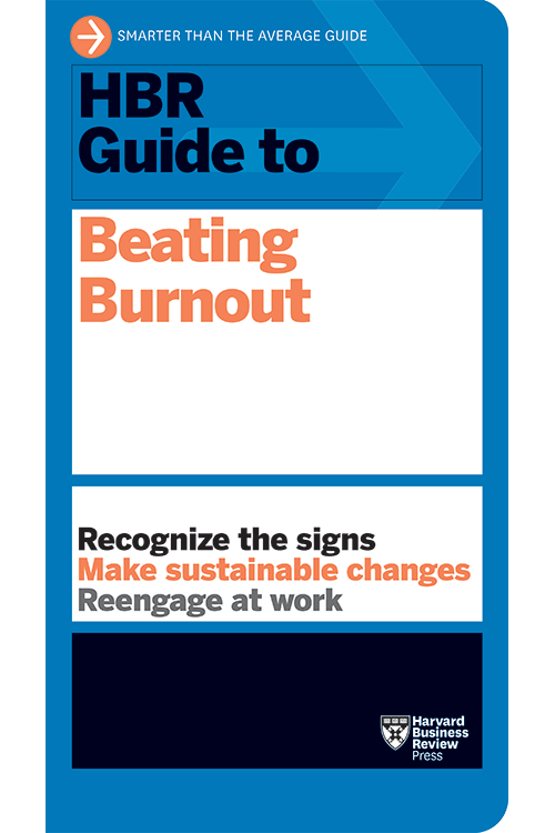 HBR Guide to Beating Burnout ^ 10406