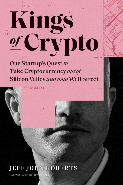 Kings of Crypto: One Startup's Quest to Take Cryptocurrency out of Silicon Valley and Onto Wall Street ^ 10436
