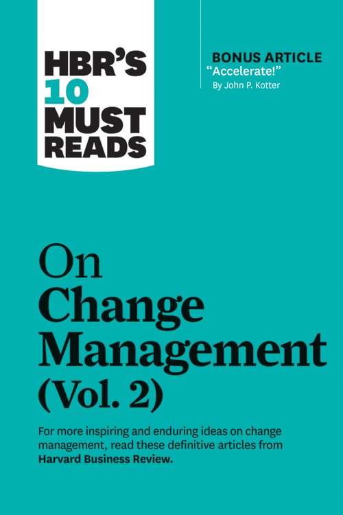 """HBR's 10 Must Reads on Change Management, Vol. 2 (with bonus article """"Accelerate!"""" by John P. Kotter) ^ 10479"""