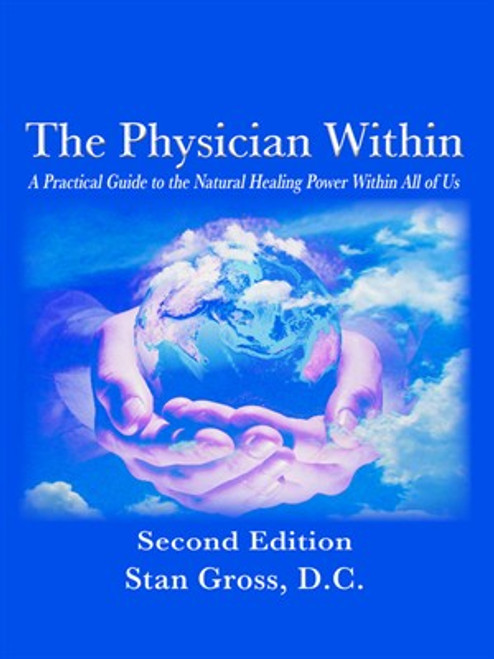 Book, The Physician Within; second edition by Dr. Stan Gross