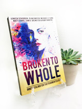 Broken to Whole: Inner Healing for the Fragmented Soul book on display