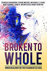 Image of Broken to Whole: Inner Healing for the Fragmented Soul book cover