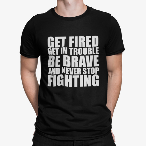 get fired tee