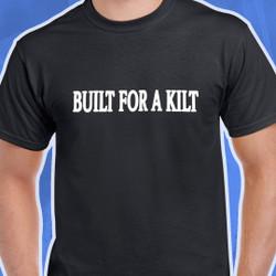 Built For A Kilt T-Shirt