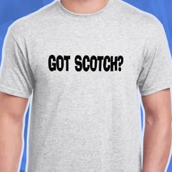 Got Scotch Ash T-Shirt