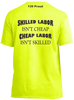 """Skilled Labor isn't cheap"" Tshirt"