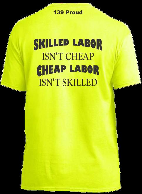 """Skilled Labor isn't cheap"" Tshirt"