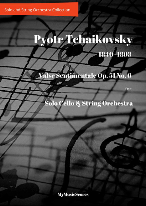 Tchaikovsky Valse Sentimentale Op. 51 No. 6 for Cello and String Orchestra