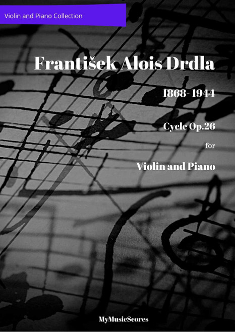 Drdla Cycle Op. 26 for Violin and Piano