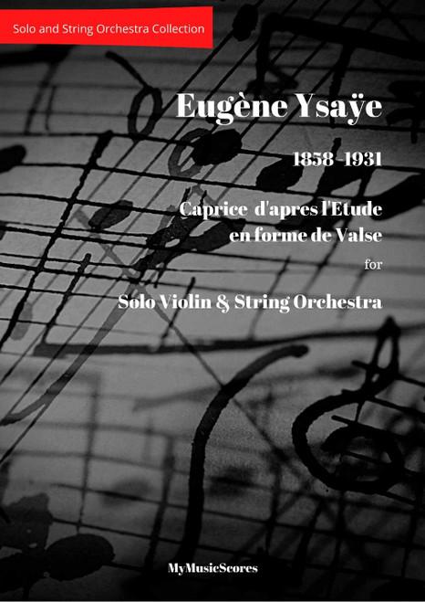 Ysaye Caprice d'apres l'Etude en forme de Valse for Violin and String Orchestra