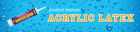 Product Feature: Acrylic Latex