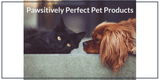 Pawsitively Perfect Pet Products