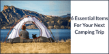 Six Essential Items For Your Next Camping Trip