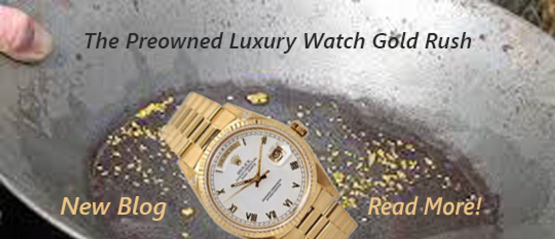 The Preowned Luxury Watch Gold Rush