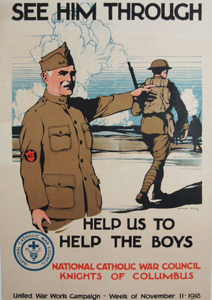 See Him Through - Help us to help the boys original advertisement lithographic antique war poster by Burton Rice from 1918 USA. Shows a man in Knights of Columbus uniform gesturing toward soldiers in battle.