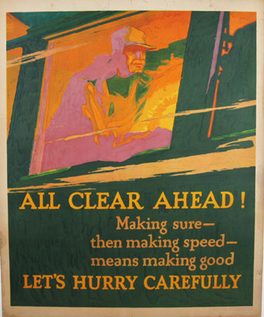 All Clear Ahead! Lets Hurry Carefully.. Original Mather Work Incentive American poster by Willard Frederic Elmes from 1929 USA. Features man / soldier on a train.