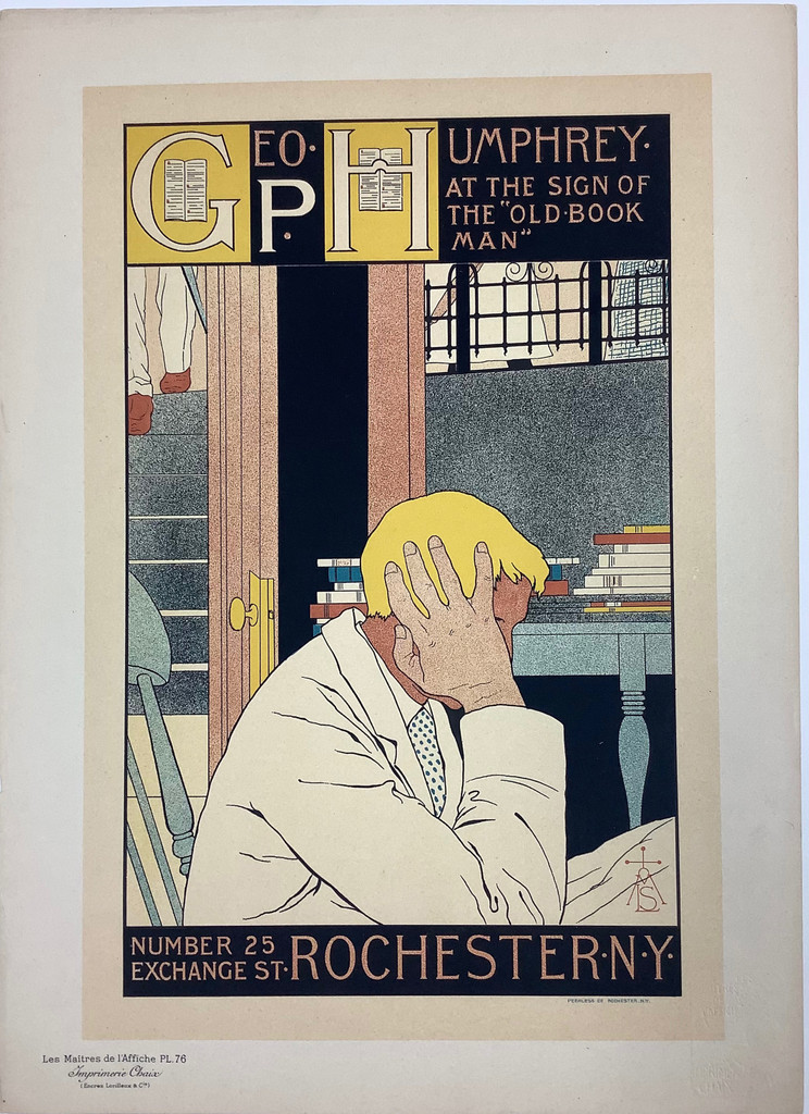 George Humphrey Rochester  N.Y. Original Les Maitres De L'Affiche Plate 76 by M. Louise Stowell 1897. This lithograph shows a man seated with his head in his hand in front of a table with stacks of books. Original Vintage Poster.