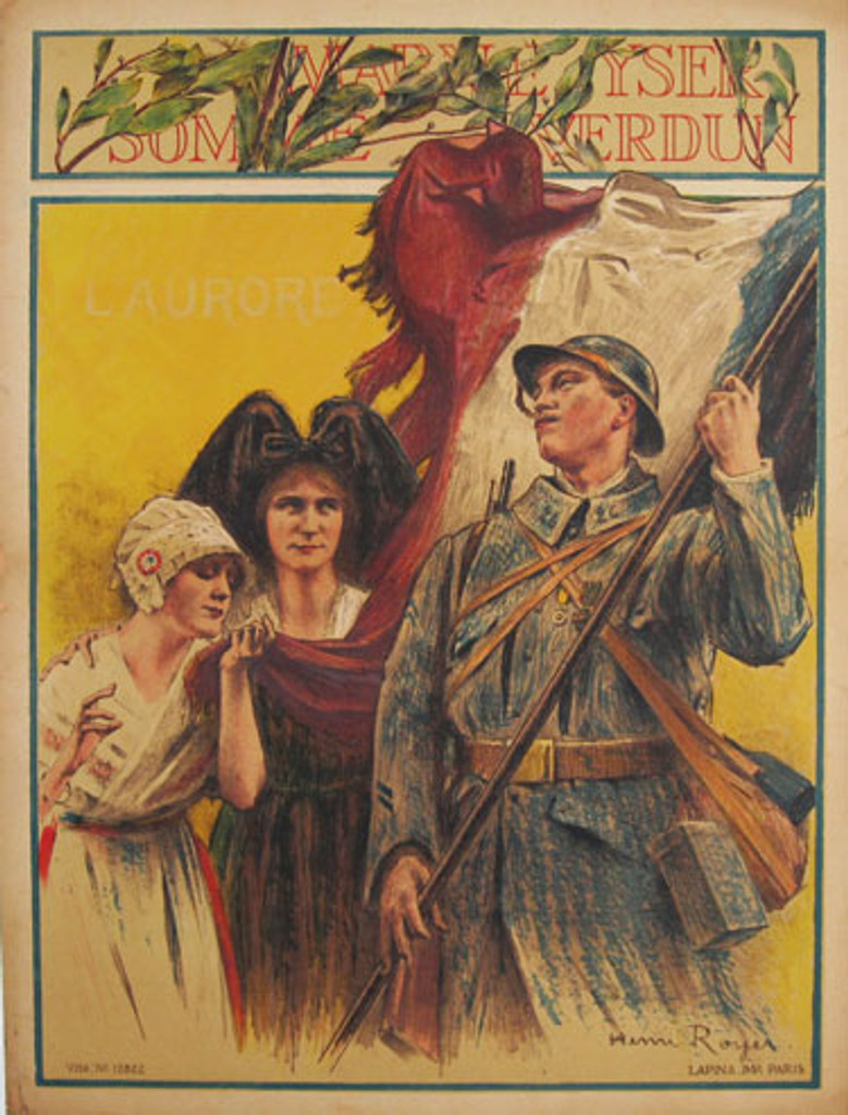 L Aurore Marne Yser Somme Verdon by Henri Royer - original vintage poster from 1918 -French antique poster features a soldier in uniform and helmet holds a French flag. To the left and slightly behind him are two women, one wearing a traditional dress.