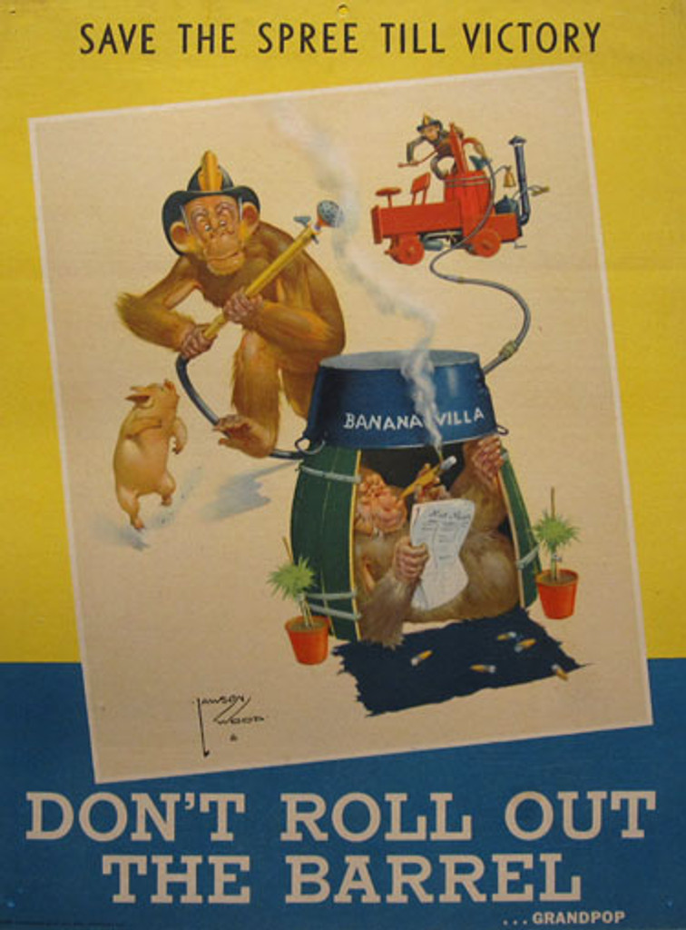 Do not Roll Out The Barrel Save the Spree Till Victory American original vintage advertising lithograph war poster by L. Wood 1943. Shows a monkeys pretending to be a firefighters putting out a smoke fire coming from banana villa.